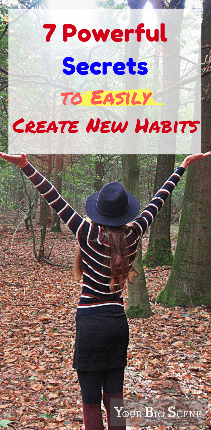 7 Powerful Secrets to Easily Create New Habits