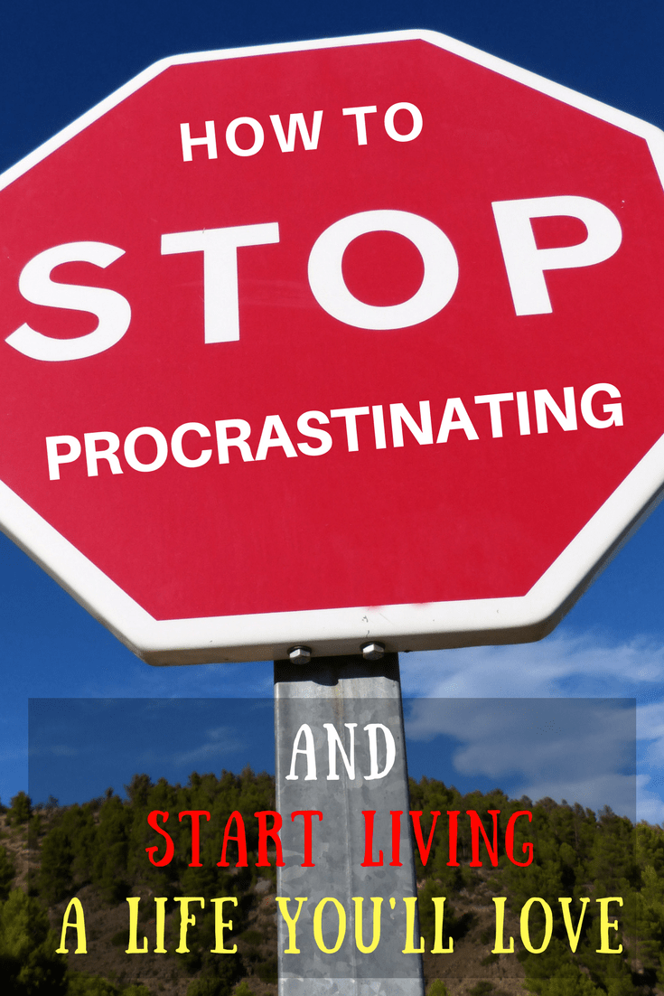 Learn how to stop procrastinating and start living a life you'll love.