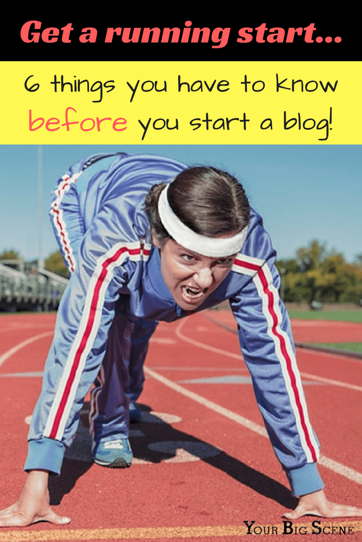 6 Things You Have to Know Before You Start a Blog