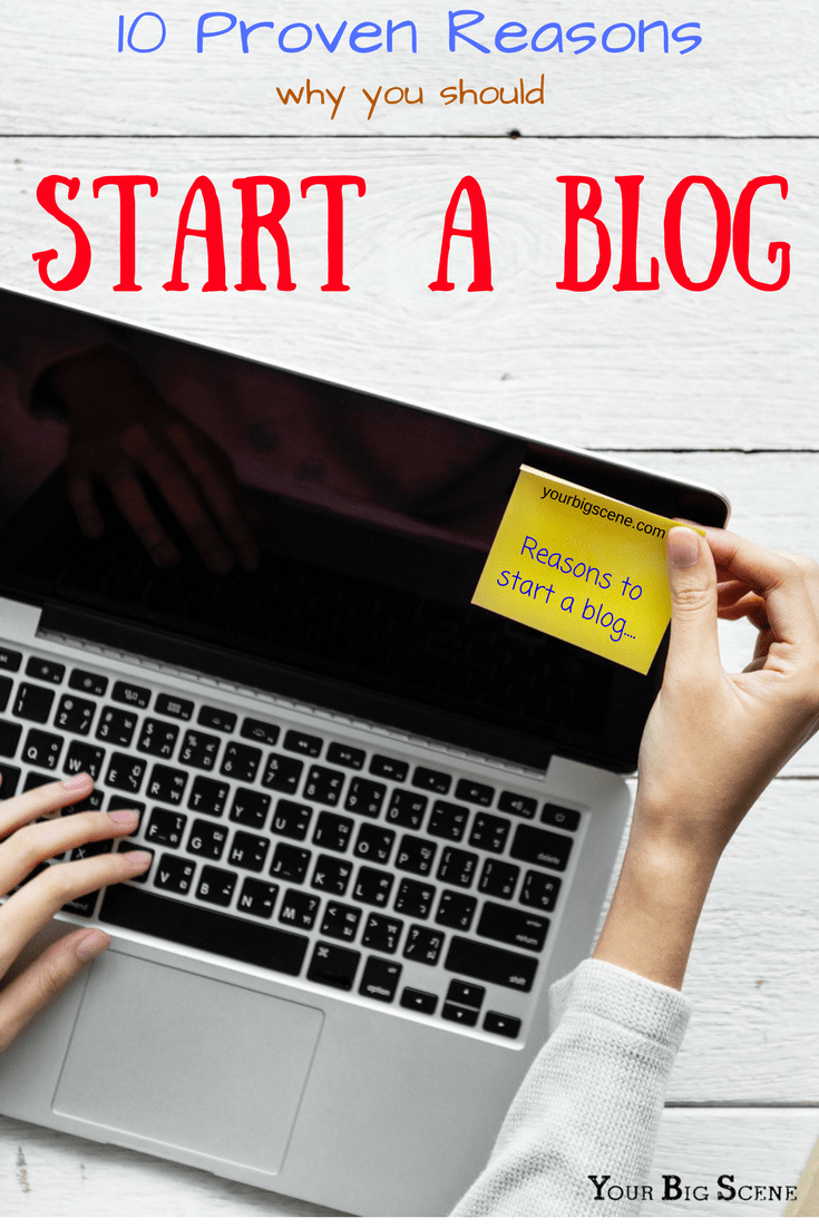 10 Proven Reasons Why You Should Start a Blog