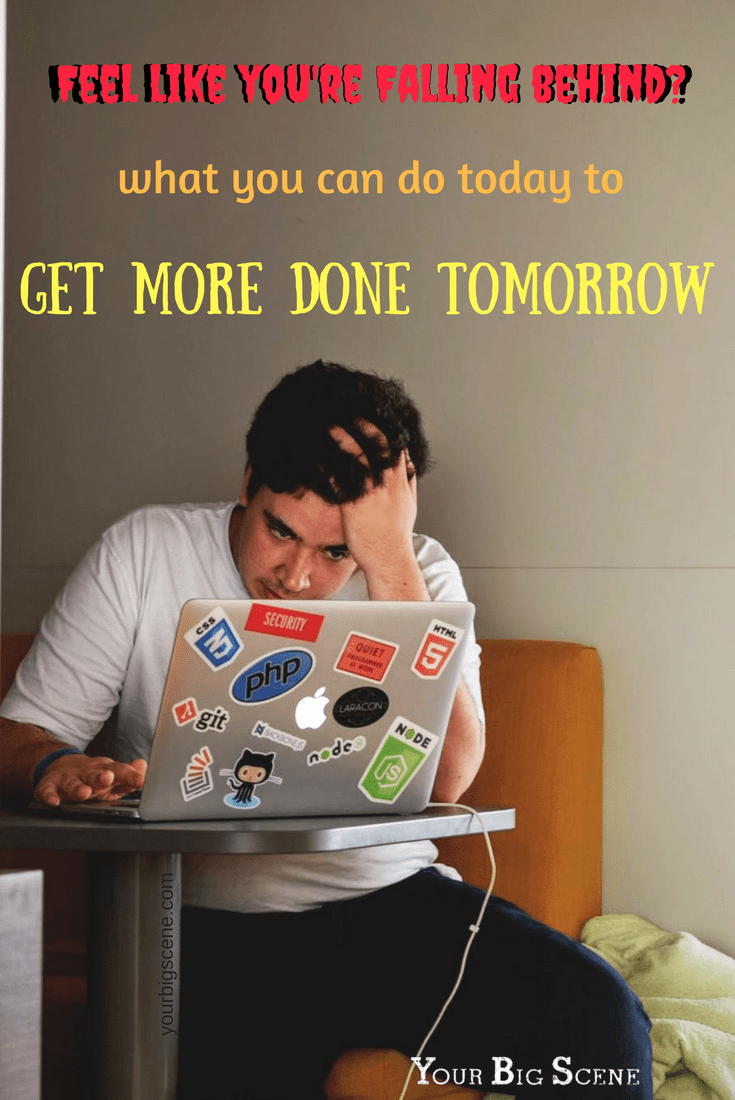 Feel like you're falling behind? Take these simple steps today to have a much more productive day tomorrow!